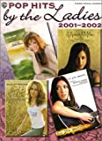 Pop Hits by the Ladies 2001-2002, Alfred Publishing Staff, 0757908624