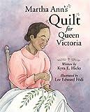Martha Ann's Quilt for Queen Victoria, Kyra E. Hicks, 1933285591