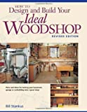 How to Design and Build Your Ideal Woodshop, Bill Stankus, 1558705872