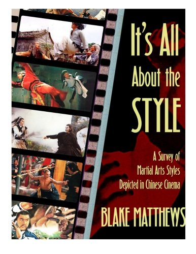 It's All About the Style: A Survey of Martial Arts Styles Depicted in Chinese Cinema PDF