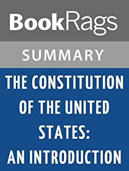 an introduction and an analysis of the constitution of the united states Economic interests and the adoption of the united states constitution  the  object of analysis is the behavior of the individual founding fathers not the   see, especially, the introduction, contained in volume one, which gives valuable .