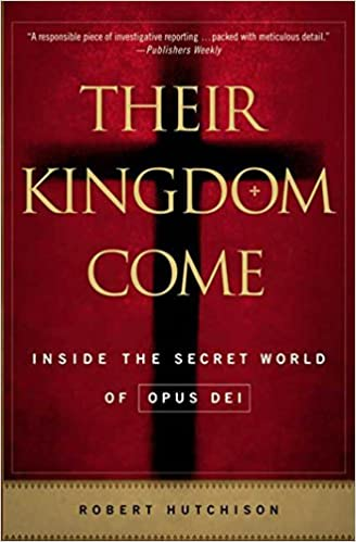 Download Their Kingdom Come: Inside the Secret World of Opus Dei PDF, azw (Kindle)