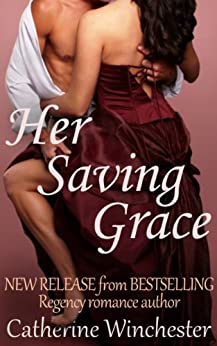 Her Saving Grace by [Winchester, Catherine]
