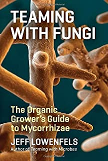 Book Cover: Teaming with Fungi: The Organic Grower's Guide to Mycorrhizae