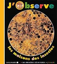 J'observe les maisons des insectes par Claude Delafosse
