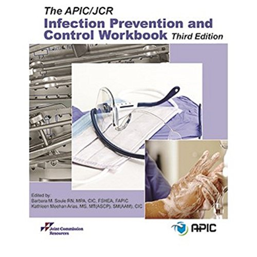 The APIC/JCR Infection Prevention and Control Workbook, Third Edition (Soft Cover)