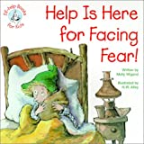Help Is Here for Facing Fear, Molly Wigand, 0870293443
