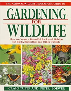 The National Wildlife Federations Guide To Gardening For How Create A Beautiful Backyard