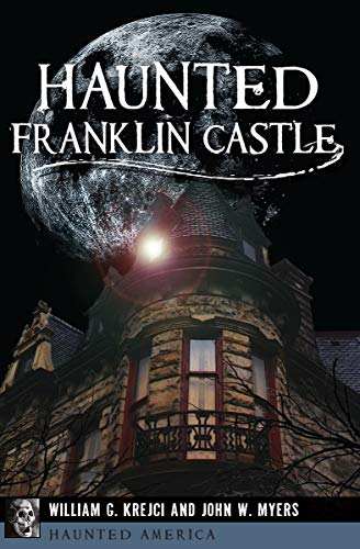 Haunted Franklin Castle (Haunted America) -