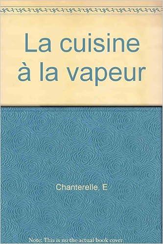 En ligne La cuisine à la vapeur epub, pdf