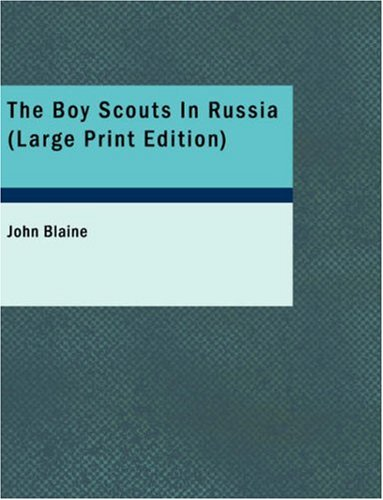 The Boy Scouts In Russia (Large Print Edition) pdf