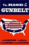 img - for The Rise of the Gunbelt: The Military Remapping of Industrial America book / textbook / text book