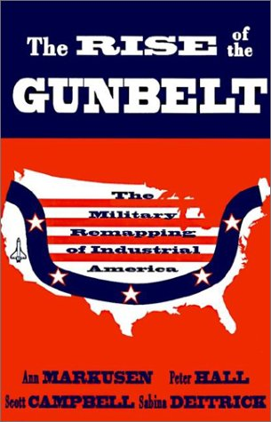 Price comparison product image The Rise of the Gunbelt: The Military Remapping of Industrial America