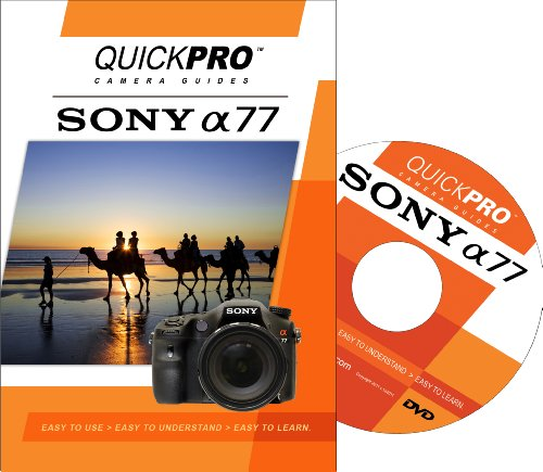 - Sony A77 Instructional DVD by QuickPro Camera Guides