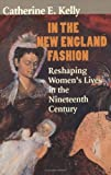 In the New England Fashion, Catherine E. Kelly, 0801487862