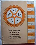 img - for The Official W.M.D.A.A. Catalog of Genuine Watch Parts book / textbook / text book