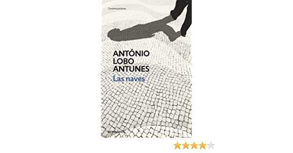 Amazon.com: Las naves (Spanish Edition) eBook: António Lobo Antunes: Kindle Store