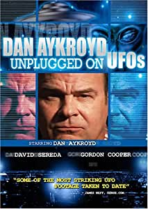 Dan Aykroyd Unplugged On Ufo's