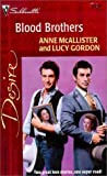 Blood Brothers, Anne McAllister and Lucy Gordon, 0373763077