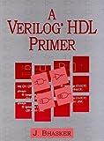 A Verilog HDL Primer, Bhasker, J., 0965627748