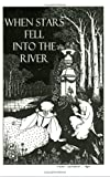 img - for When Stars Fell into the River by Savannah Jo Riley book / textbook / text book