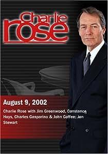 Charlie Rose with Jim Greenwood, Constance Hays, Charles Gasparino & John Coffee; Jon Stewart (August 9, 2002)