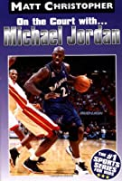 Michael Jordan: On the Court with (Matt Christopher Sports Biographies)