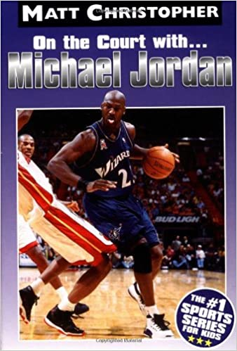 Michael Jordan: On the Court with (Matt Christopher Sports