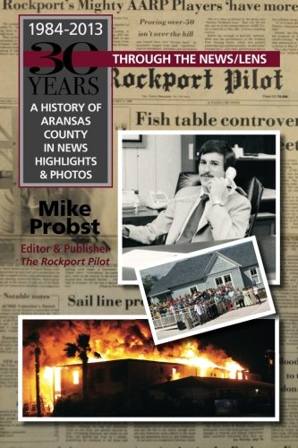 Download 30 Years Through the News/Lens: A History of Aransas County in News Highlights & Photos ebook