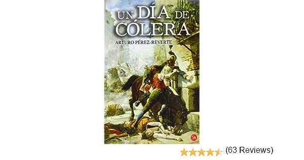 Un día de cólera (Bolsillo) (FORMATO GRANDE): Amazon.es: PÉREZ-REVERTE,ARTURO: Libros