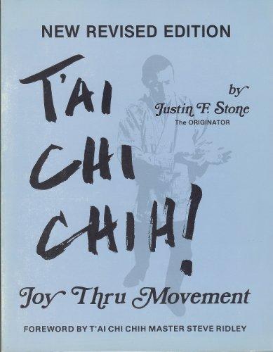 T'Ai Chi Chih!: Joy Thru - F Justin