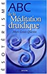 ABC de la Méditation druidique par Questin
