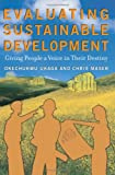 Evaluating Sustainable Development, Okechukwu Ukaga and Chris Maser, 1579220827