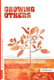 Growing Out Season 4: Growing Others: From Disciples to Disciplers