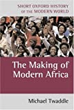 The Making of Modern Africa: 1787 to the Present (Paperback) [Pre-order 01-08-2022]