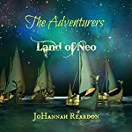 The Adventurers: Land of Neo, Book 3 | JoHannah Reardon