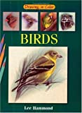 Drawing in Color Birds, Lee Hammond, 1581801491