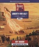 Liberty for All?, 1800-1860, Joy Hakim, 0195127609
