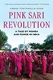 Pink Sari Revolution, Amana Fontanella-Khan, 0393349470