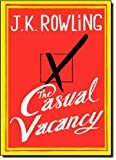 The Casual Vacancy, J. K. Rowling, 0316228532