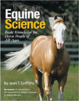 Equine science basic knowledge for horse people of all ages jean t equine science basic knowledge for horse people of all ages jean t griffiths susan harris 9781929164424 amazon books fandeluxe Gallery