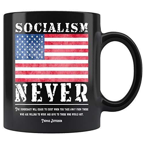 - Socialism NEVER with Thomas Jefferson Quote USA PROUD Mug Coffee Mug 11oz Gift Tea Cups 15oz