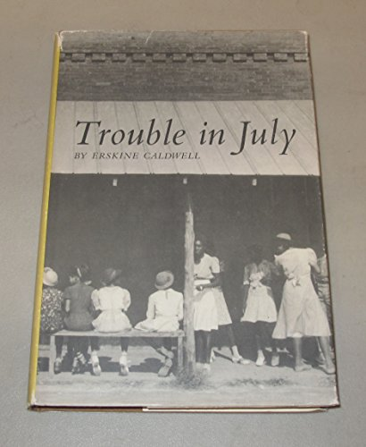Trouble in July (Authors) Caldwell, Erskine (1977) published by Beehive Press, The [Hardcover]