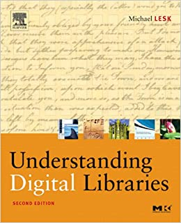 Understanding Digital Libraries (The Morgan Kaufmann Series in Multimedia Information and Systems)