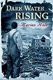 Dark Water Rising, Marian Hale, 0805075852