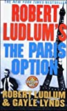 The Paris Option, Robert Ludlum and Gayle Lynds, 0312988931