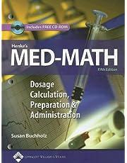 Henke's Med-Math: Dosage Calculation, Preparation and Administration