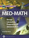 Henke's Med-Math : Dosage Calculation, Preparation and Administration, Henke, Grace, 0781762642