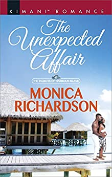 The Unexpected Affair (The Talbots of Harbour Island) by [Richardson, Monica]