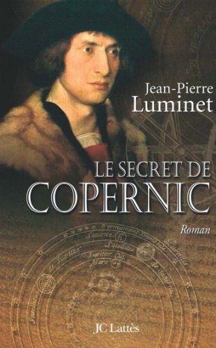 Le Secret De Copernic Les Batisseurs Du Ciel Tome 1 Romans